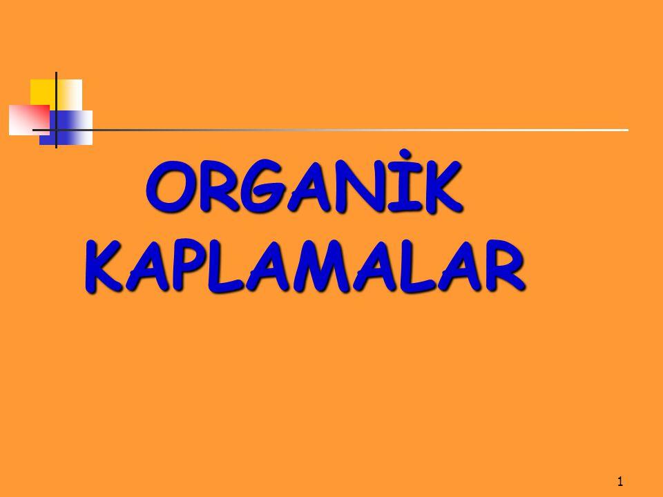 2 Organik kaplamaların en önemli temsilcisi boyalardır.
