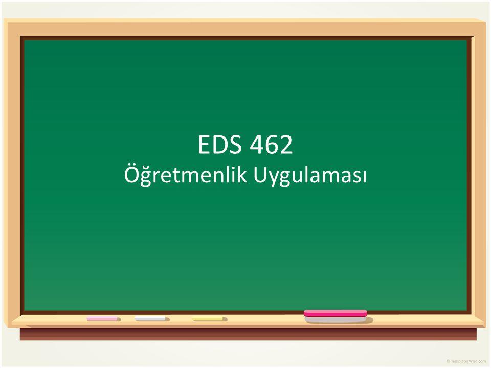 EDS 462 Öğretmenlik Uygulaması