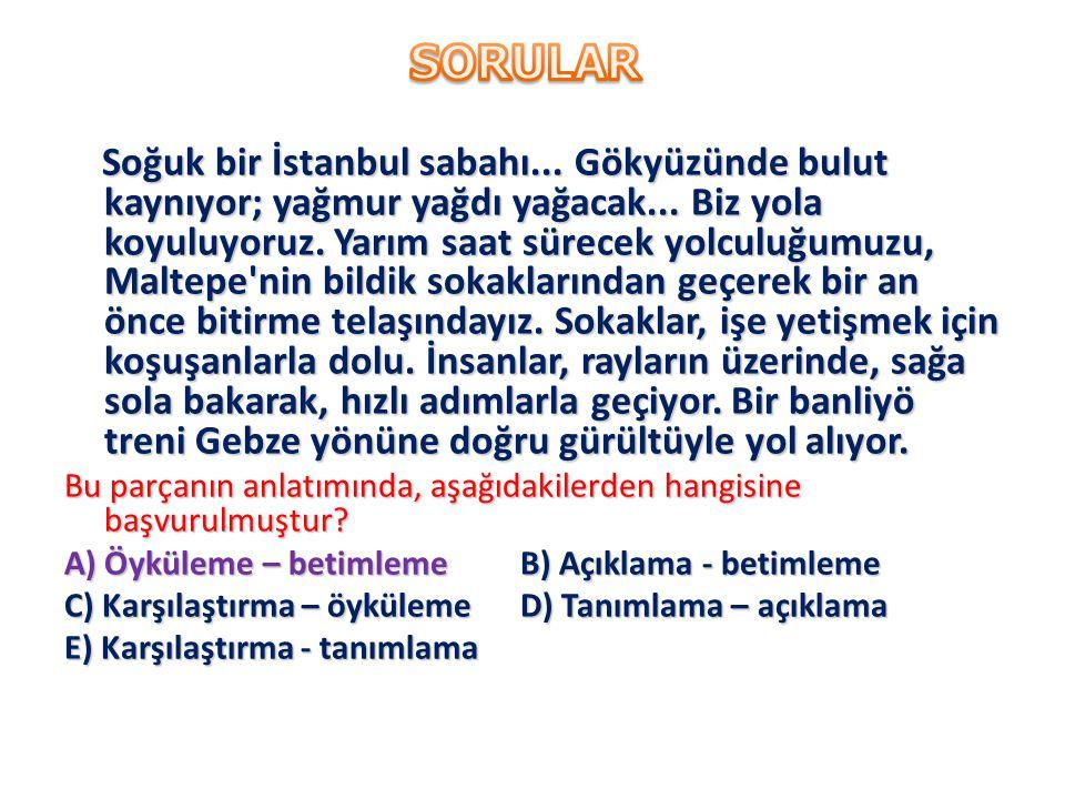 Soğuk bir İstanbul sabahı...Gökyüzünde bulut kaynıyor; yağmur yağdı yağacak...