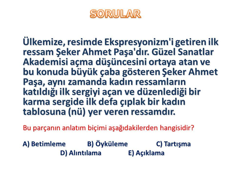 Ülkemize, resimde Ekspresyonizm'i getiren ilk ressam Şeker Ahmet Paşa'dır. Güzel Sanatlar Akademisi açma düşüncesini ortaya atan ve bu konuda büyük ça