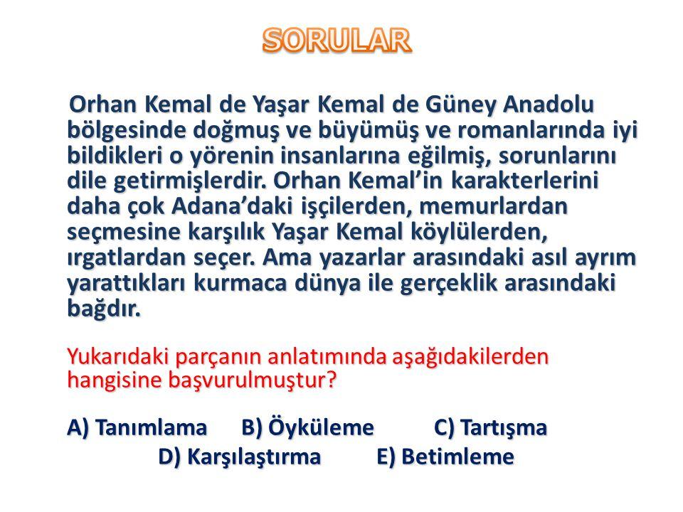 Orhan Kemal de Yaşar Kemal de Güney Anadolu bölgesinde doğmuş ve büyümüş ve romanlarında iyi bildikleri o yörenin insanlarına eğilmiş, sorunlarını dil