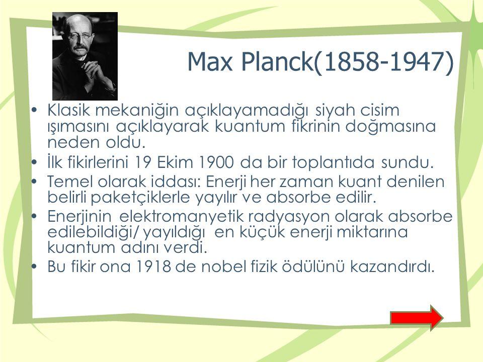 Albert Einstein(1879-1955) 1905 te peş peşe 4 makale yayınladı(mucize yıl) Fotoelektrik olayının kanunlarını açıklayabildiği için 1921 de nobel fizik ödülünü kazandı.