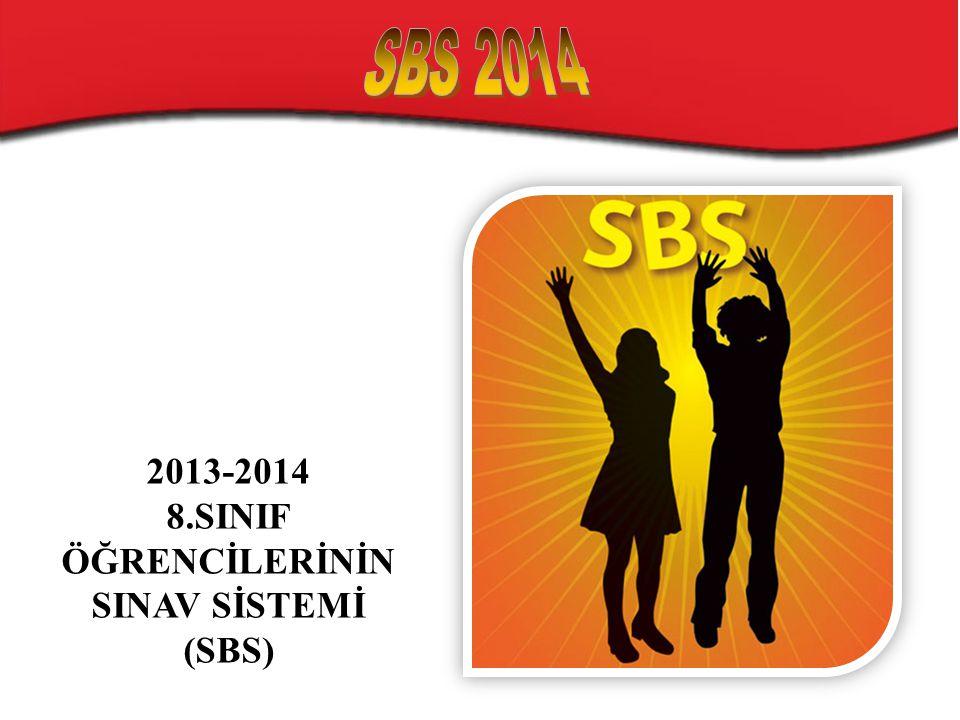 2013-2014 8.SINIF ÖĞRENCİLERİNİN SINAV SİSTEMİ (SBS)