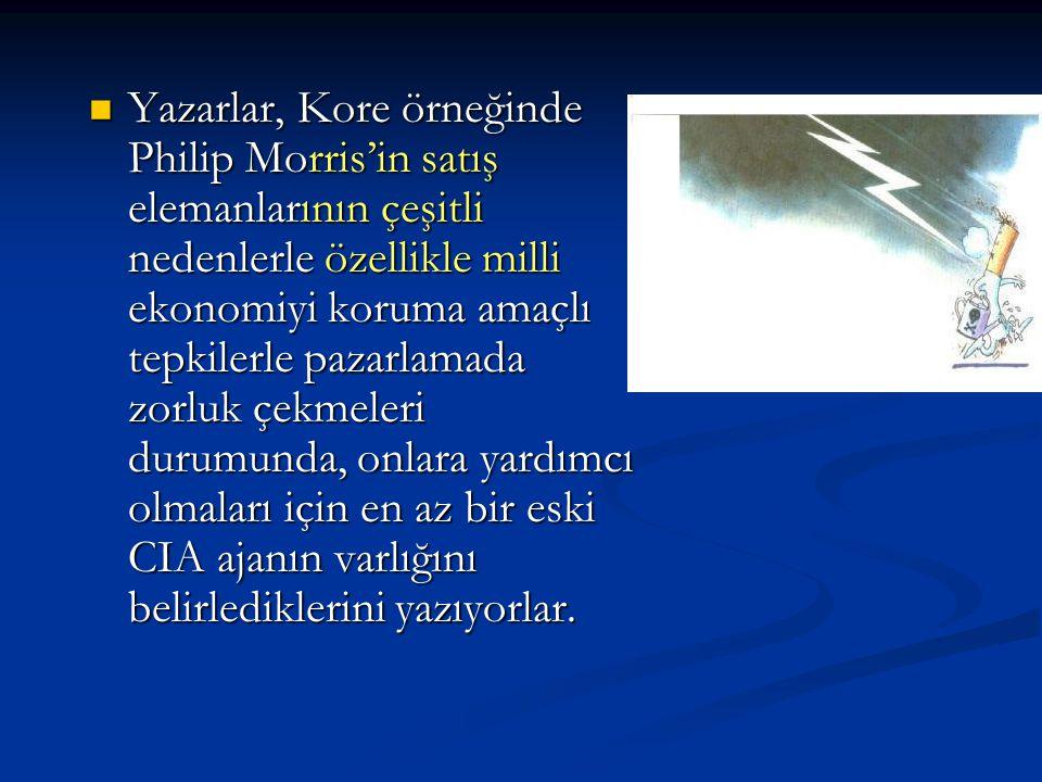Yazarlar, Kore örneğinde Philip Morris'in satış elemanlarının çeşitli nedenlerle özellikle milli ekonomiyi koruma amaçlı tepkilerle pazarlamada zorluk