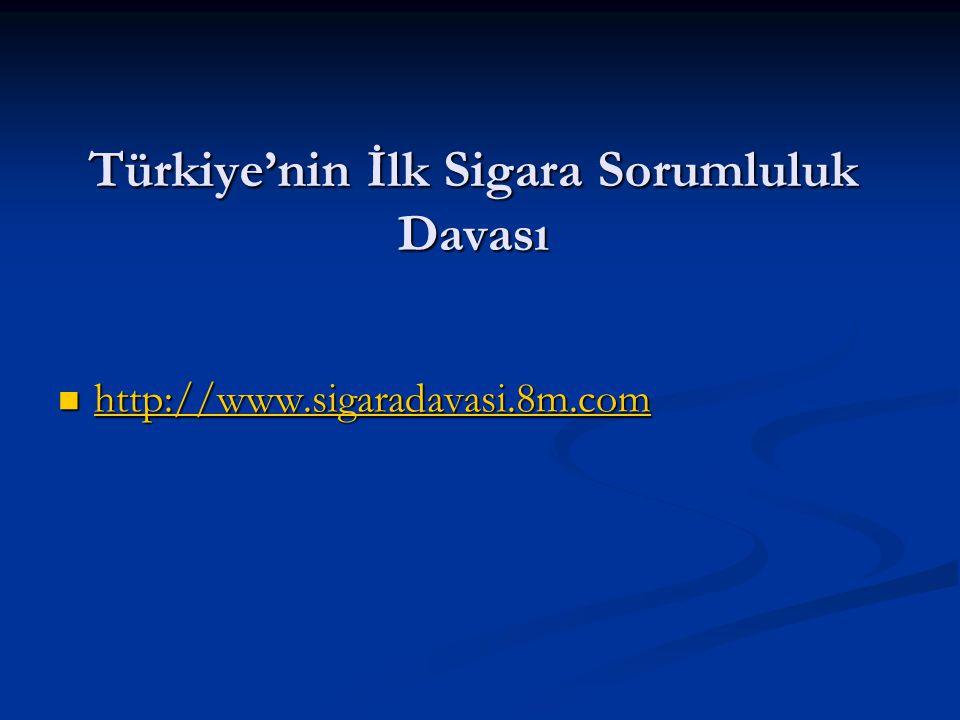 Türkiye'nin İlk Sigara Sorumluluk Davası http://www.sigaradavasi.8m.com http://www.sigaradavasi.8m.com http://www.sigaradavasi.8m.com