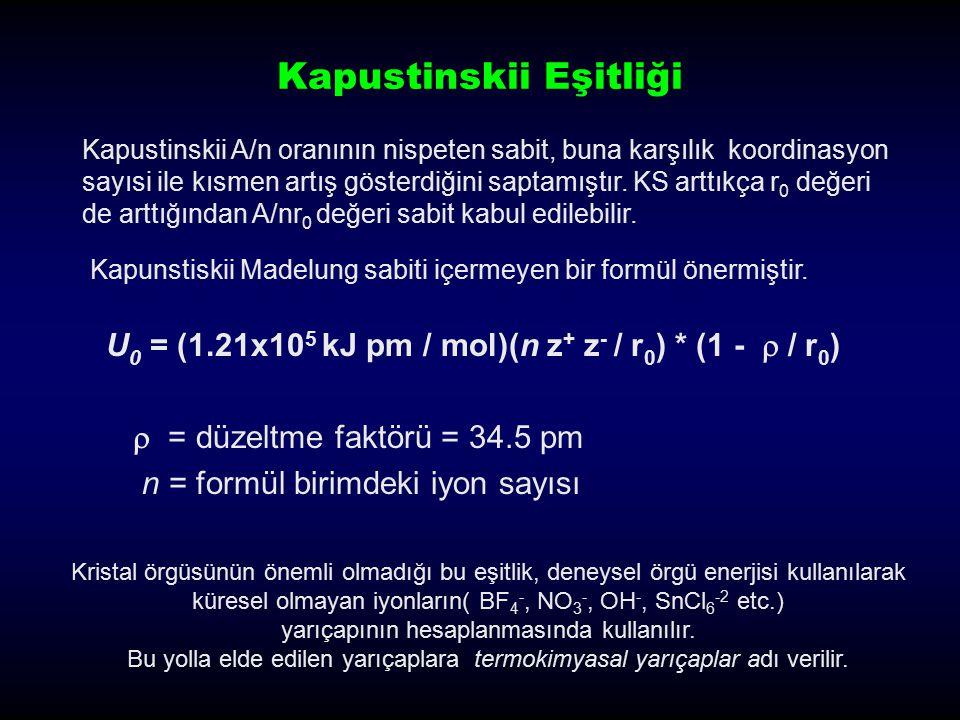 Kapustinskii Eşitliği Kapustinskii A/n oranının nispeten sabit, buna karşılık koordinasyon sayısi ile kısmen artış gösterdiğini saptamıştır. KS arttık