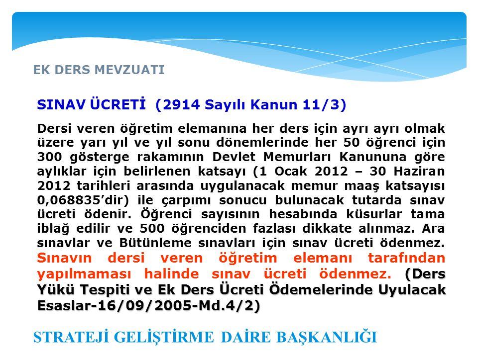 EK DERS MEVZUATI STRATEJİ GELİŞTİRME DAİRE BAŞKANLIĞI SINAV ÜCRETİ (2914 Sayılı Kanun 11/3) (Ders Yükü Tespiti ve Ek Ders Ücreti Ödemelerinde Uyulacak
