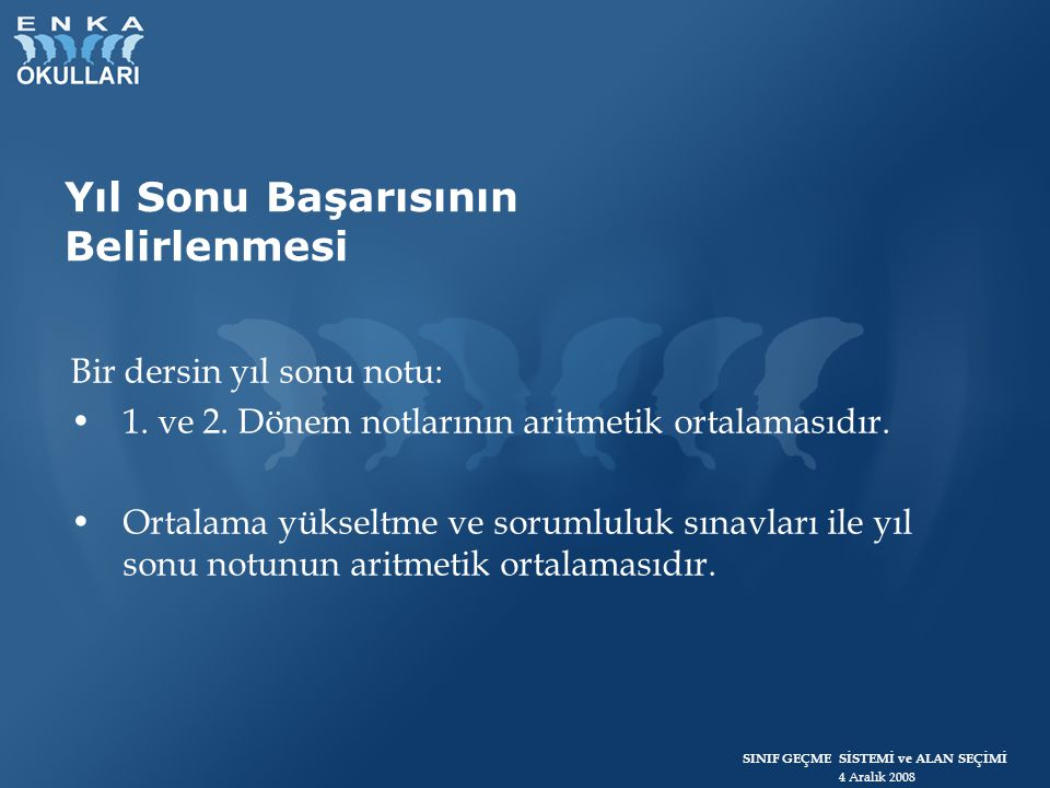 SINIF GEÇME SİSTEMİ ve ALAN SEÇİMİ 4 Aralık 2008 Örnek Tablo – 9.