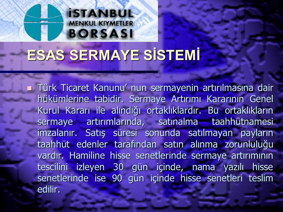 KAYITLI SERMAYE SİSTEMİ n Türk Ticaret Kanunu' nun sermayenin artırılmasına dair hükümlerine tabi olmaksızın Kayıtlı Sermaye tavanına kadar artırımları Yönetim kurulu yetkisinde sermaye artırımı yapılabilir.