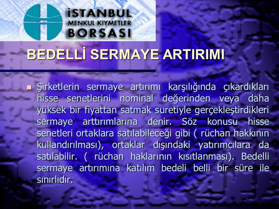 ESAS SERMAYE SİSTEMİ n Türk Ticaret Kanunu' nun sermayenin artırılmasına dair hükümlerine tabidir.
