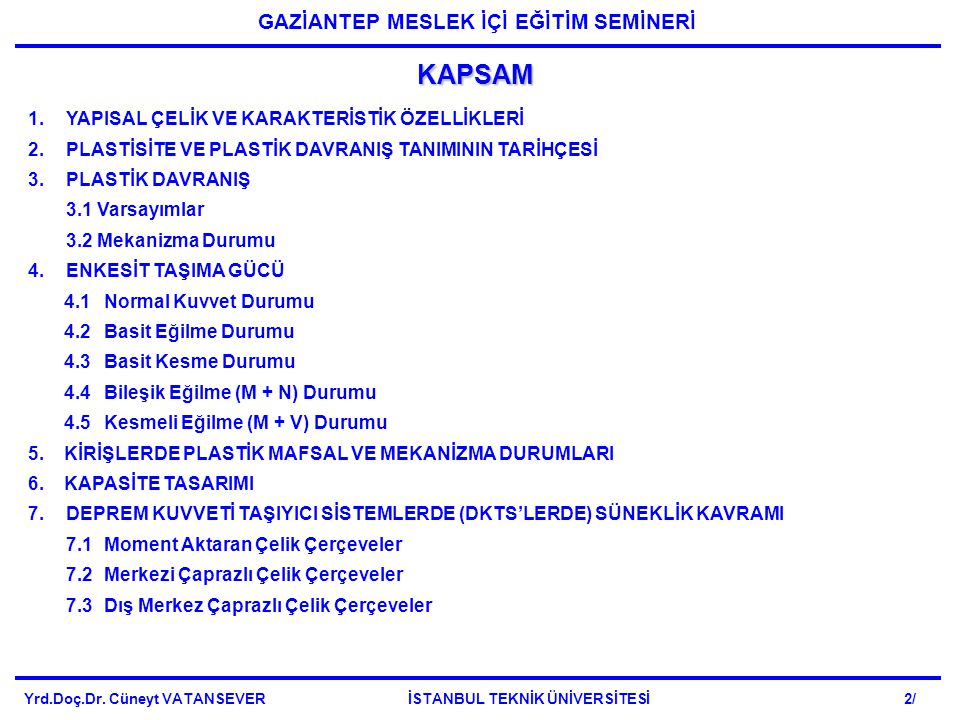 Yrd.Doç.Dr. Cüneyt VATANSEVER İSTANBUL TEKNİK ÜNİVERSİTESİ 63/ devam... DKTS'LERDE SÜNEKLİK KAVRAMI