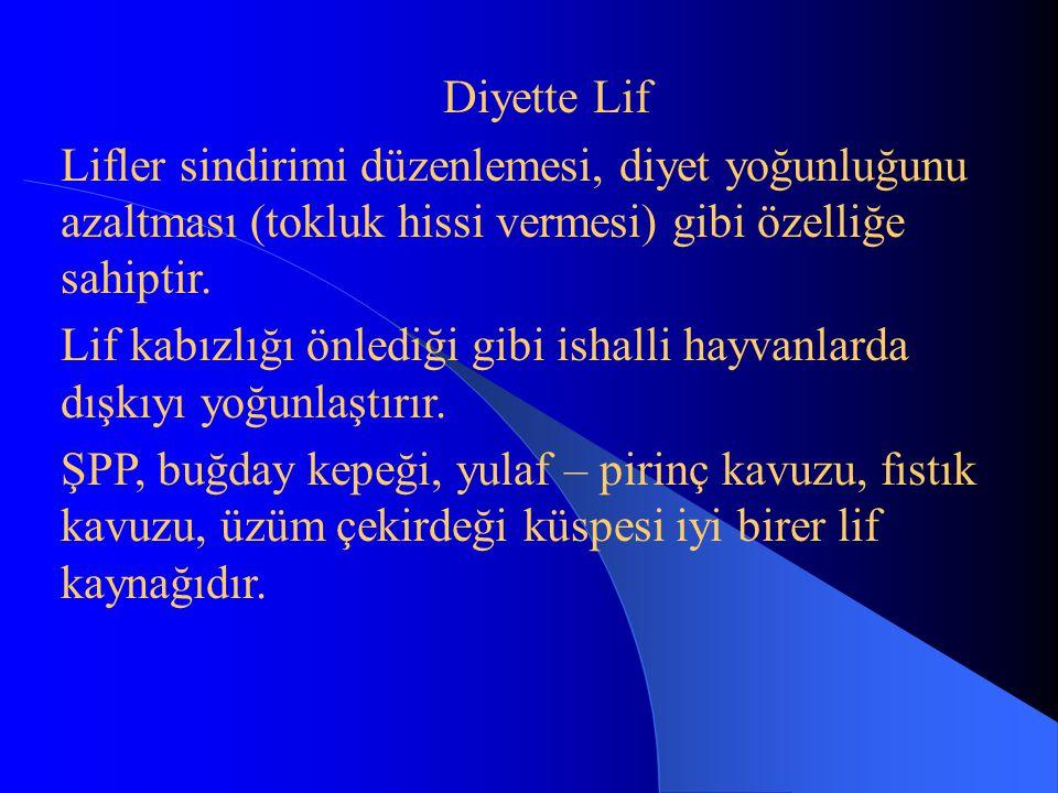 Diyette Lif Lifler sindirimi düzenlemesi, diyet yoğunluğunu azaltması (tokluk hissi vermesi) gibi özelliğe sahiptir. Lif kabızlığı önlediği gibi ishal