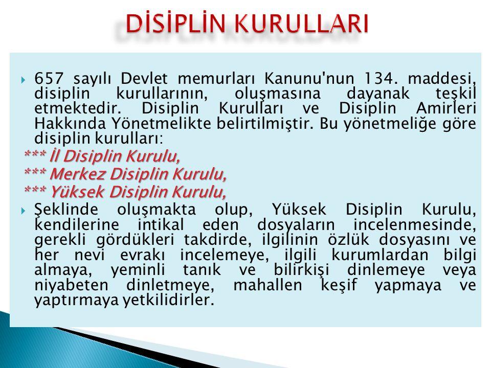  657 sayılı Devlet memurları Kanunu nun 134.