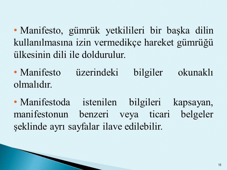 Manifesto, gümrük yetkilileri bir başka dilin kullanılmasına izin vermedikçe hareket gümrüğü ülkesinin dili ile doldurulur. Manifesto üzerindeki bilgi