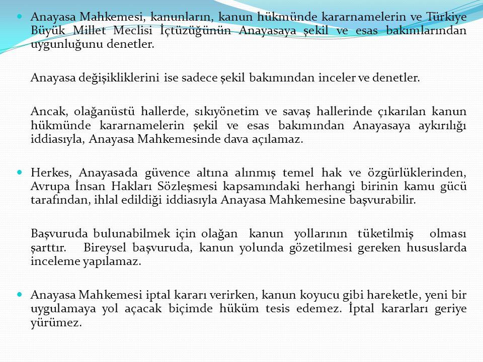 Anayasa Mahkemesi, kanunların, kanun hükmünde kararnamelerin ve Türkiye Büyük Millet Meclisi İçtüzüğünün Anayasaya şekil ve esas bakımlarından uygunlu