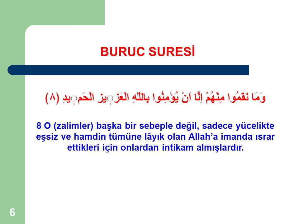 37 Hendek Ehline Allah'ın Dört Sıfatı Hatırlatılmaktadır (8-9); El-Aziz El-Hamid Sahip oluşu Her şeye şahit oluşu.