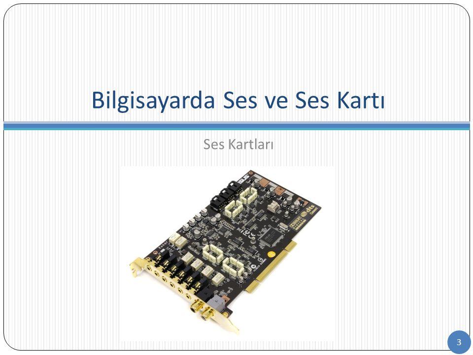 Bilgisayarda Ses ve Ses Kartı Ses Kartları 3