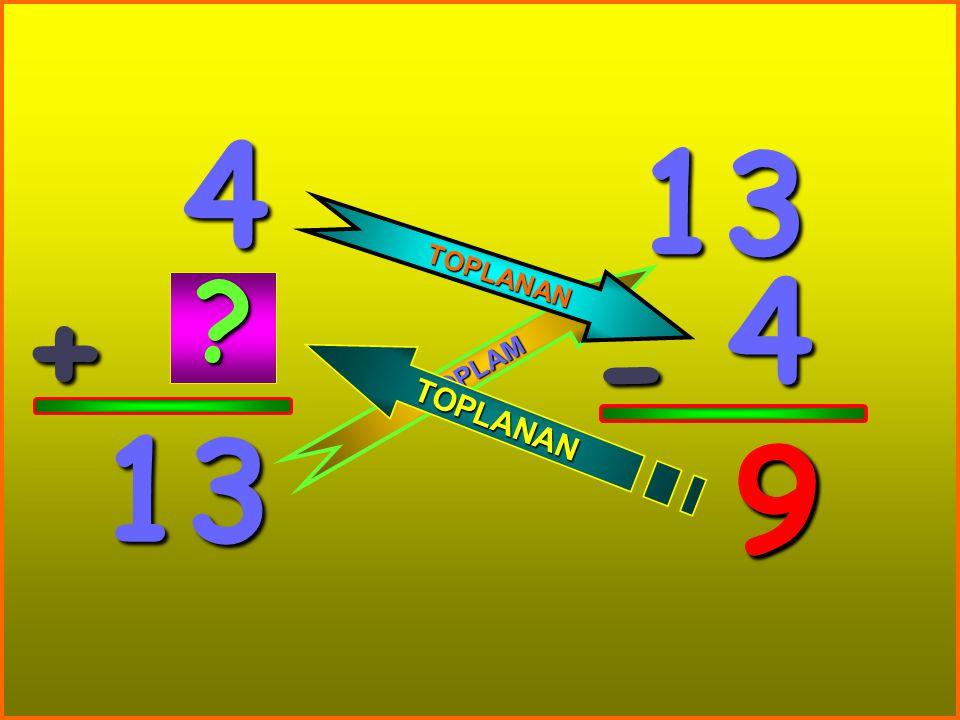 4 + 13 13 4 - 9 T O P L A M T O P L A N A N T O P L A N A N ? 9