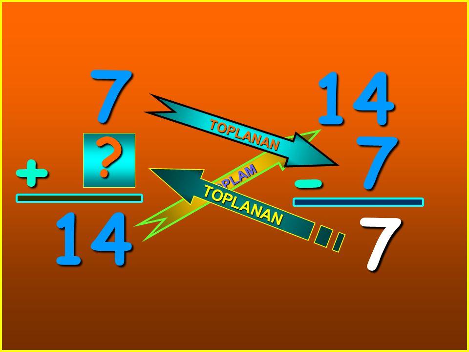 7 + 14 14 7 - 7 T O P L A M T O P L A N A N T O P L A N A N ? 7