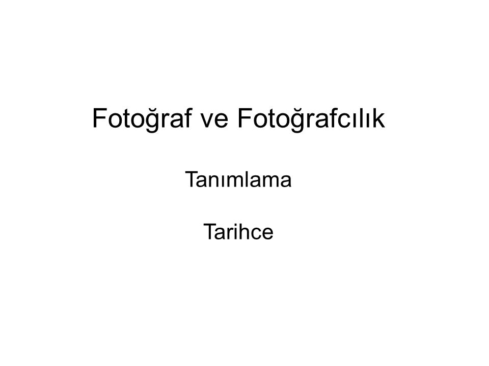 Fotoğraf ve Fotoğrafcılık Tanımlama Tarihce