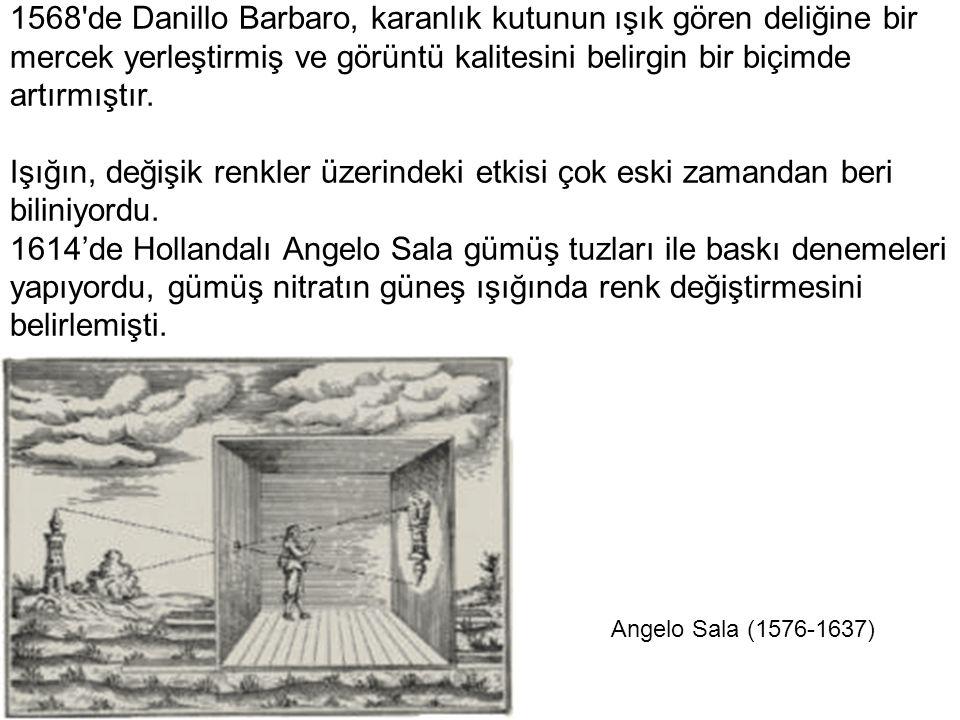 1568'de Danillo Barbaro, karanlık kutunun ışık gören deliğine bir mercek yerleştirmiş ve görüntü kalitesini belirgin bir biçimde artırmıştır. Işığın,