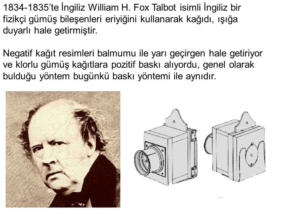 1834-1835'te İngiliz William H. Fox Talbot isimli İngiliz bir fizikçi gümüş bileşenleri eriyiğini kullanarak kağıdı, ışığa duyarlı hale getirmiştir. N
