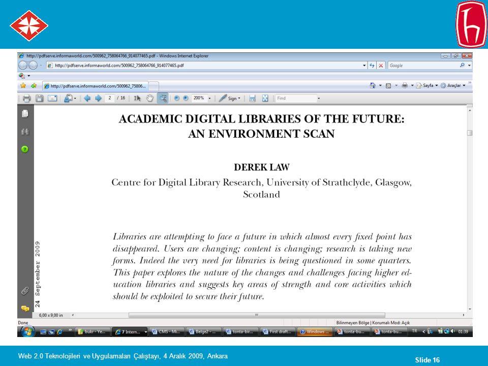 Slide 16 Web 2.0 Teknolojileri ve Uygulamaları Çalıştayı, 4 Aralık 2009, Ankara