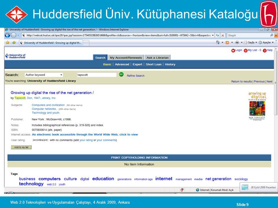 Slide 9 Web 2.0 Teknolojileri ve Uygulamaları Çalıştayı, 4 Aralık 2009, Ankara Huddersfield Üniv.