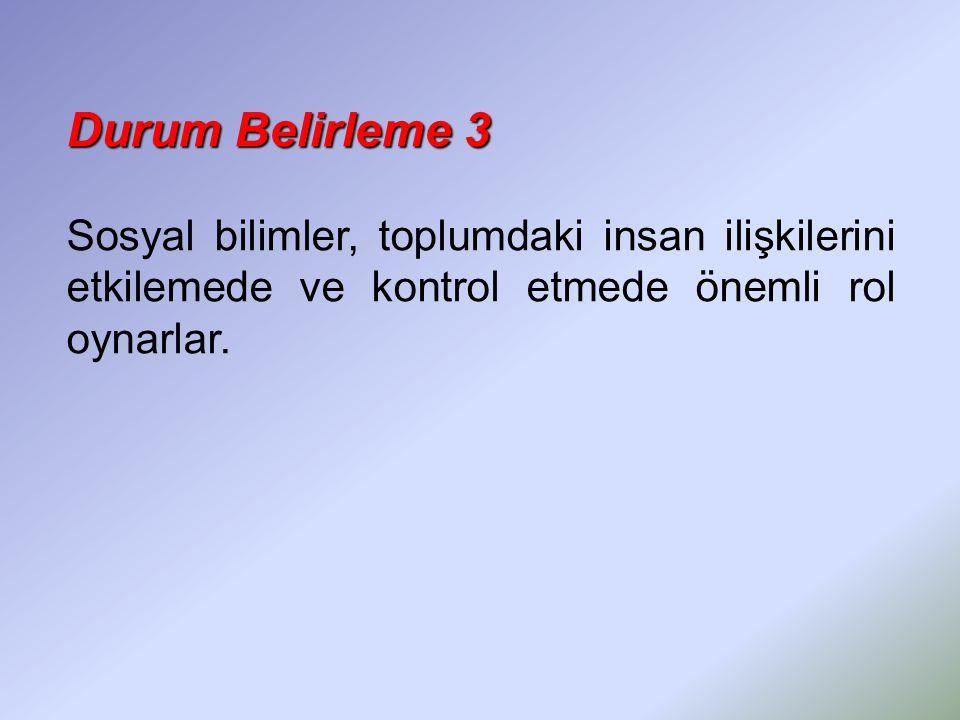 Durum Belirleme4 Durum Belirleme 4 Türkiye'de sosyal bilim araştırmacılarının yaşadığı en önemli sorunlardan biri araştırma yönteminin geliştirilmesidir.