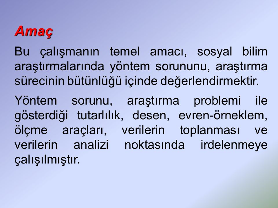 Sosyal bilim araştırmalarında gözlenen yöntem sorunlarını betimlemek amacıyla, 1.Yayınlanan çeşitli dergi editörlerinin görüşlerine başvurulmuştur.