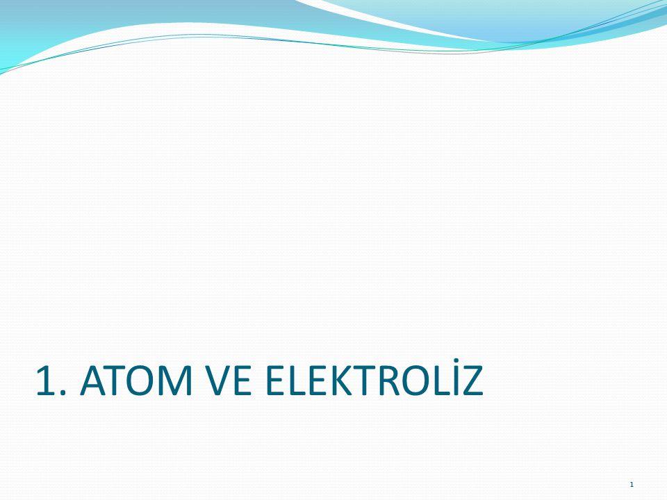 ELEKTROLİZ OLAYININ TANIMI İçerisinde anyon ve katyonların bulunduğu bir karışımdan elektrik akımı uygulamak suretiyle iyonların nötrlenmesidir.