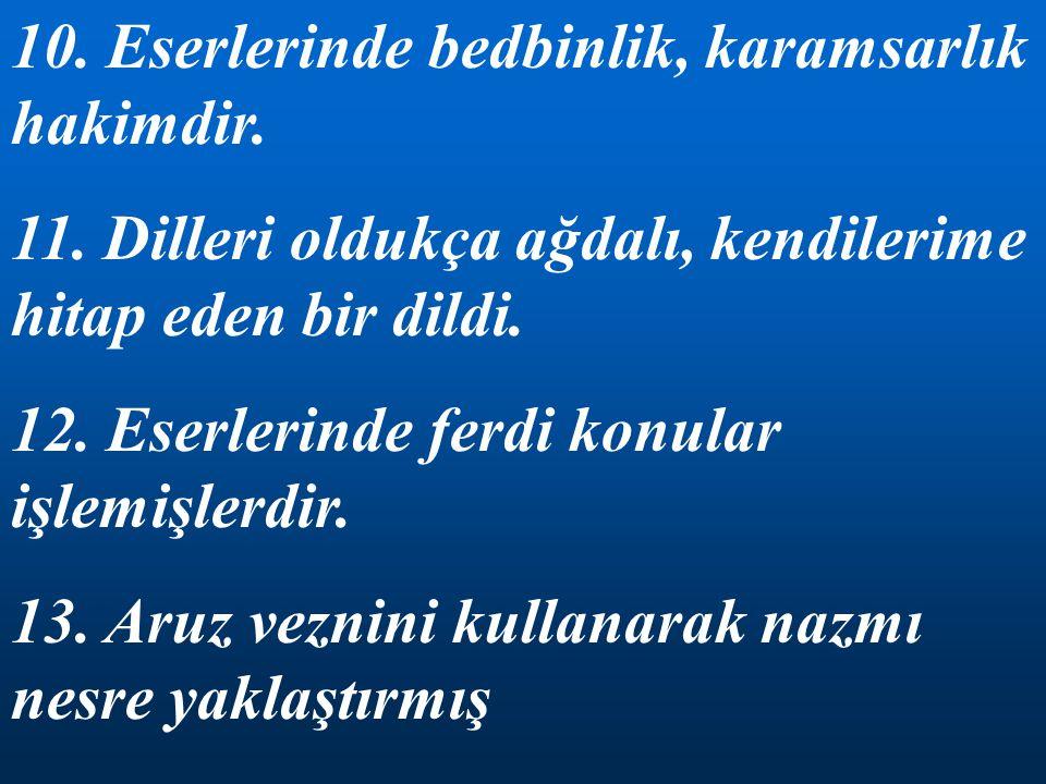 8.Mensur şiir tarzı da onların edebiyatımıza kazandırdıkları tür oldu. En güzel örneklerini Halit Ziya ve Mehmet Rauf'un verdiği bu tür yaygın bir tür