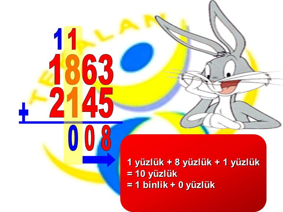 1 yüzlük + 8 yüzlük + 1 yüzlük = 10 yüzlük = 1 binlik + 0 yüzlük