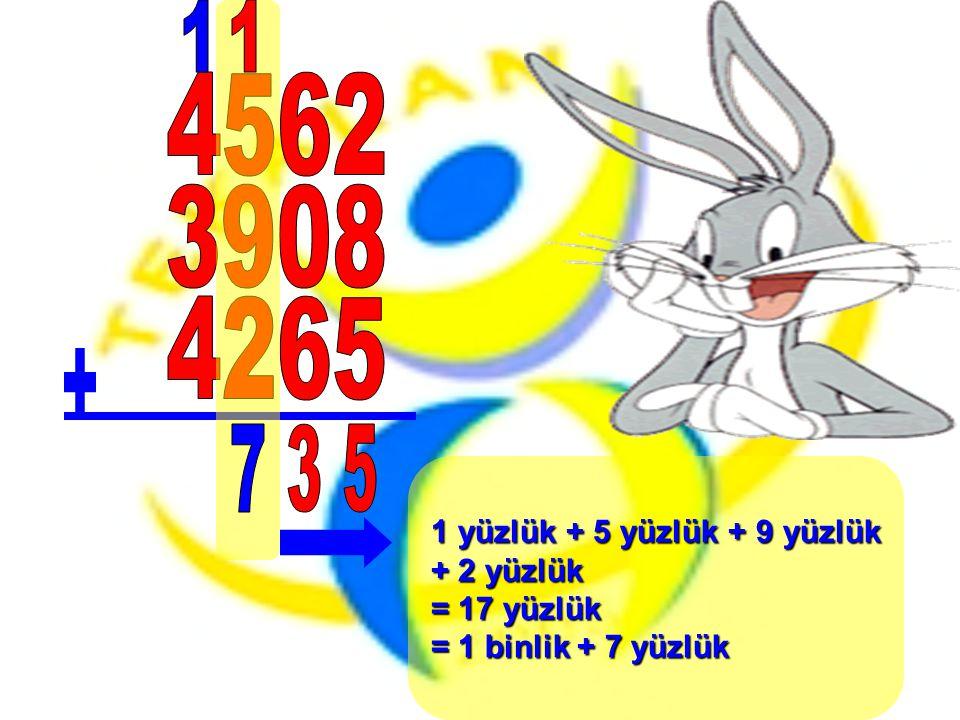 1 yüzlük + 5 yüzlük + 9 yüzlük + 2 yüzlük = 17 yüzlük = 1 binlik + 7 yüzlük