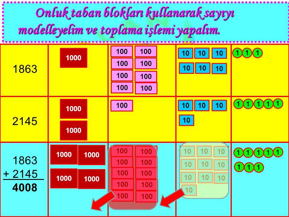 Onluk taban blokları kullanarak sayıyı modelleyelim ve toplama işlemi yapalım. Onluk taban blokları kullanarak sayıyı modelleyelim ve toplama işlemi y