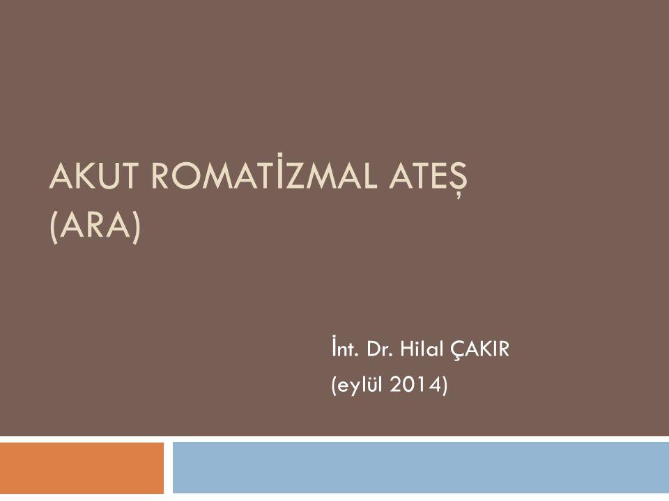 komplikasyonlar  Romatizmal kapak hastalı ğ ı ARA' nın esas ve en önemli komplikasyonudur.