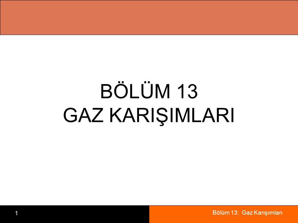 Bölüm 13: Gaz Karışımları 1 BÖLÜM 13 GAZ KARIŞIMLARI