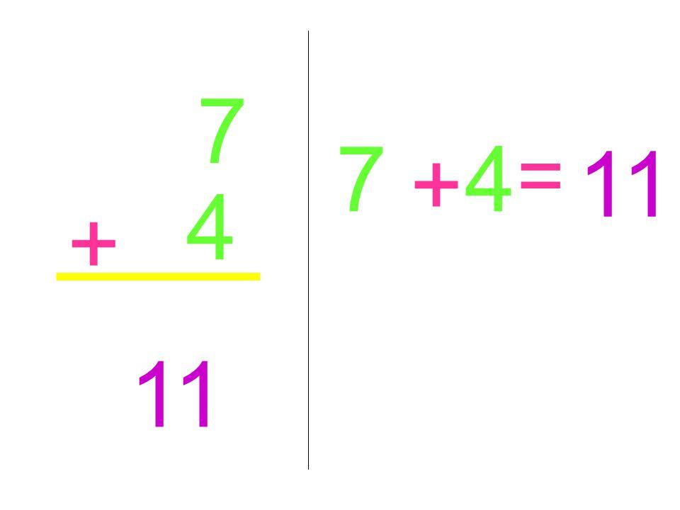 7 4 + 11 7 + 4 =