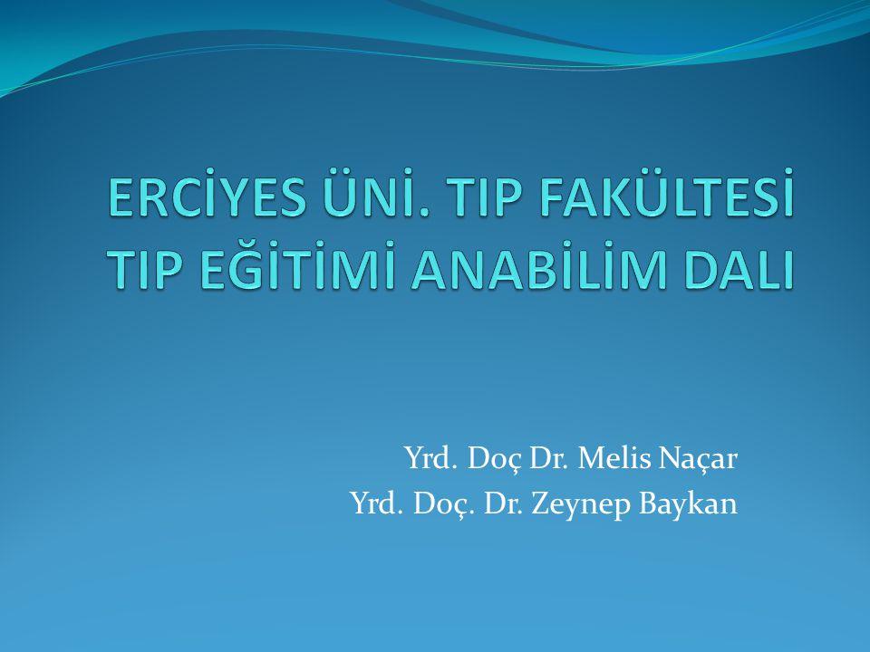 Yrd. Doç Dr. Melis Naçar Yrd. Doç. Dr. Zeynep Baykan