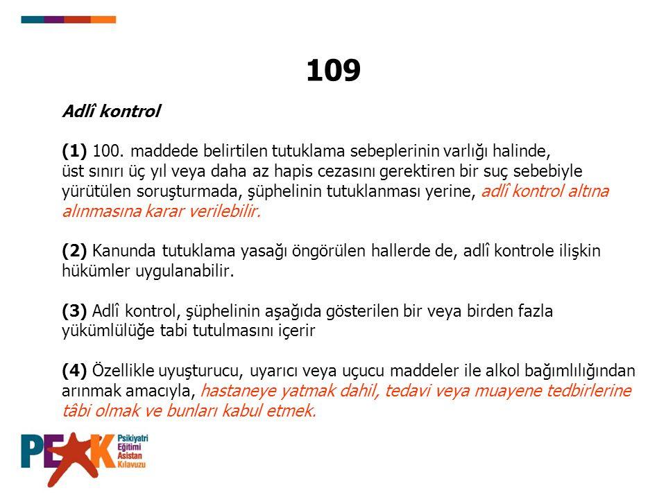 Adlî kontrol (1) 100. maddede belirtilen tutuklama sebeplerinin varlığı halinde, üst sınırı üç yıl veya daha az hapis cezasını gerektiren bir suç sebe
