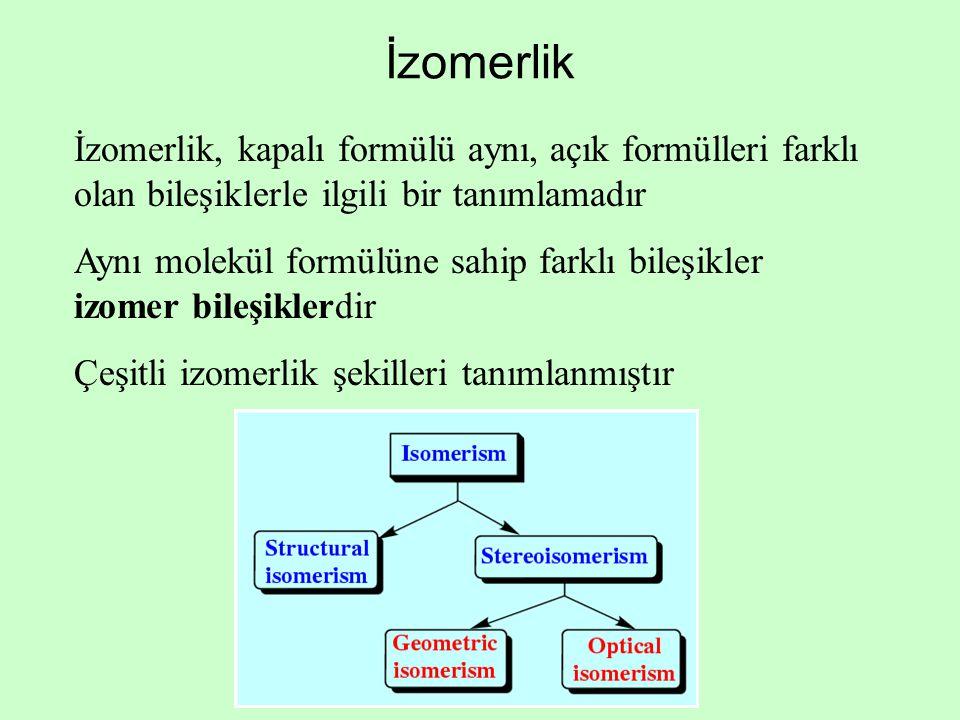 İzomerlik İzomerlik, kapalı formülü aynı, açık formülleri farklı olan bileşiklerle ilgili bir tanımlamadır Aynı molekül formülüne sahip farklı bileşikler izomer bileşiklerdir Çeşitli izomerlik şekilleri tanımlanmıştır