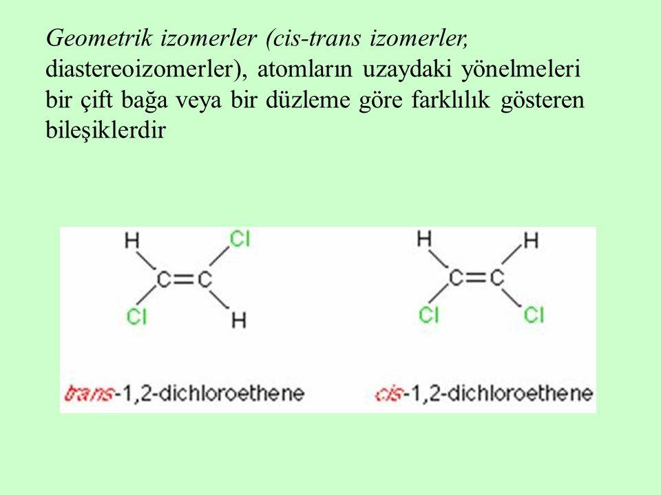 Geometrik izomerler (cis-trans izomerler, diastereoizomerler), atomların uzaydaki yönelmeleri bir çift bağa veya bir düzleme göre farklılık gösteren bileşiklerdir