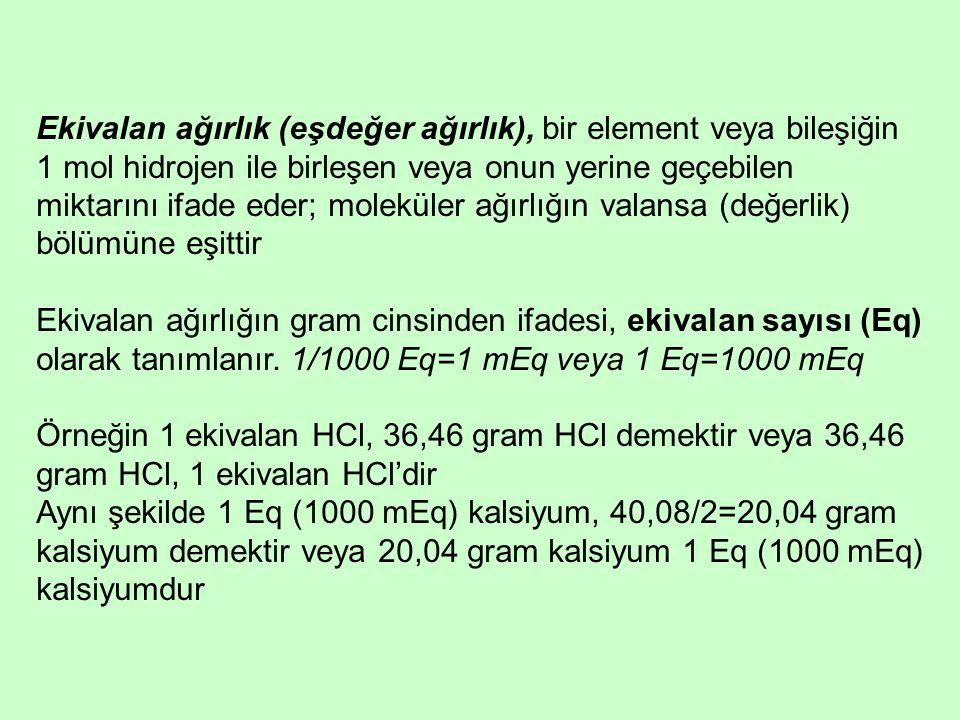 Ekivalan ağırlık (eşdeğer ağırlık), bir element veya bileşiğin 1 mol hidrojen ile birleşen veya onun yerine geçebilen miktarını ifade eder; moleküler ağırlığın valansa (değerlik) bölümüne eşittir Ekivalan ağırlığın gram cinsinden ifadesi, ekivalan sayısı (Eq) olarak tanımlanır.