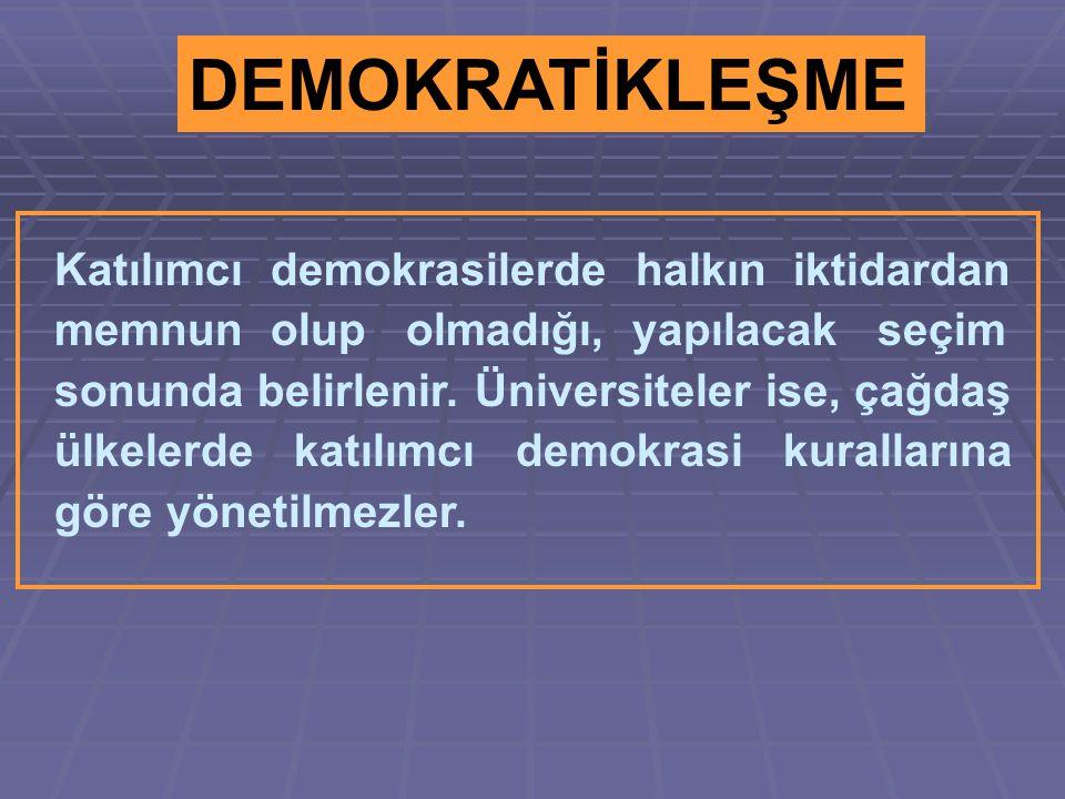 Çağdaş üniversite oluşturmanın ilkeleri Herşey daha demokratik davranmakla düzelmez. 1. İLKE