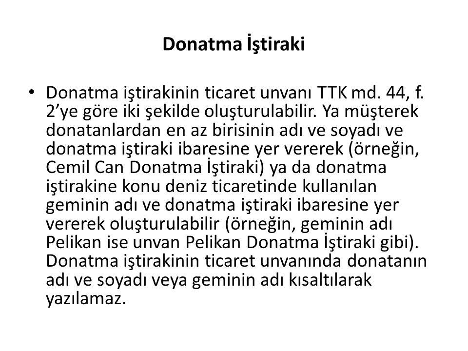 Donatma İştiraki Donatma iştirakinin ticaret unvanı TTK md.