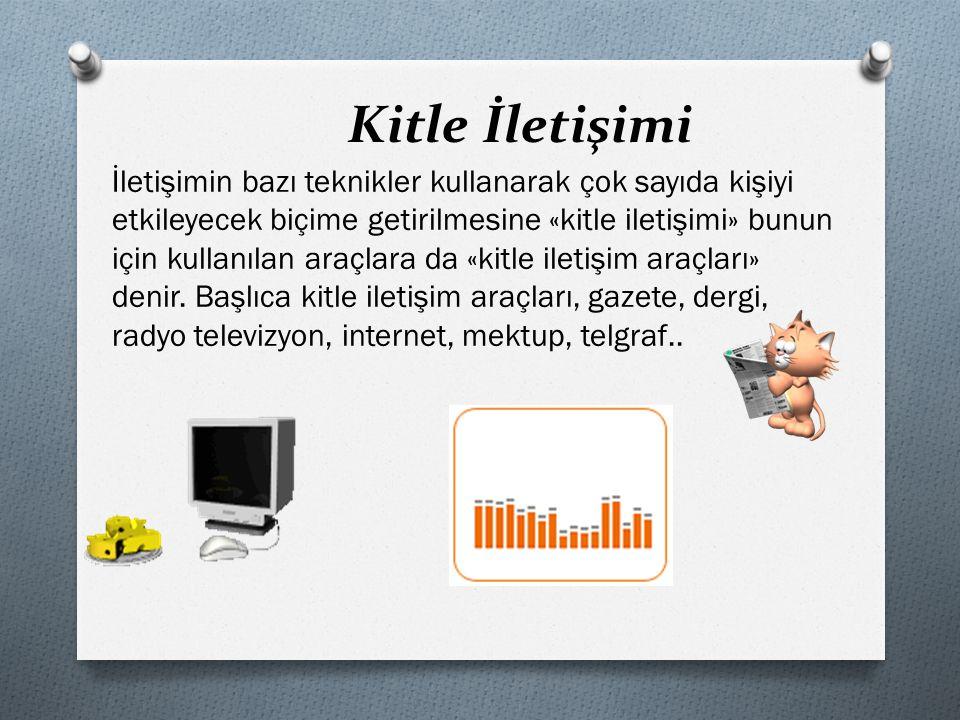 Kitle İletişimi İletişimin bazı teknikler kullanarak çok sayıda kişiyi etkileyecek biçime getirilmesine «kitle iletişimi» bunun için kullanılan araçlara da «kitle iletişim araçları» denir.