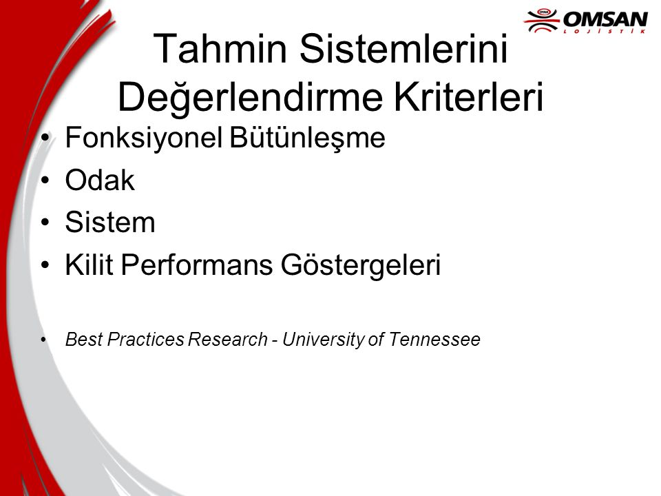 Tahmin Sistemlerini Değerlendirme Kriterleri Fonksiyonel Bütünleşme Odak Sistem Kilit Performans Göstergeleri Best Practices Research - University of