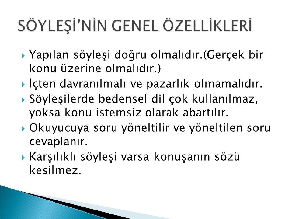  Musahabe tabiri Türk Edebiyat tarihinin erken dönemlerinde ''Söyleşi'' anlamında kullanılmıştır.
