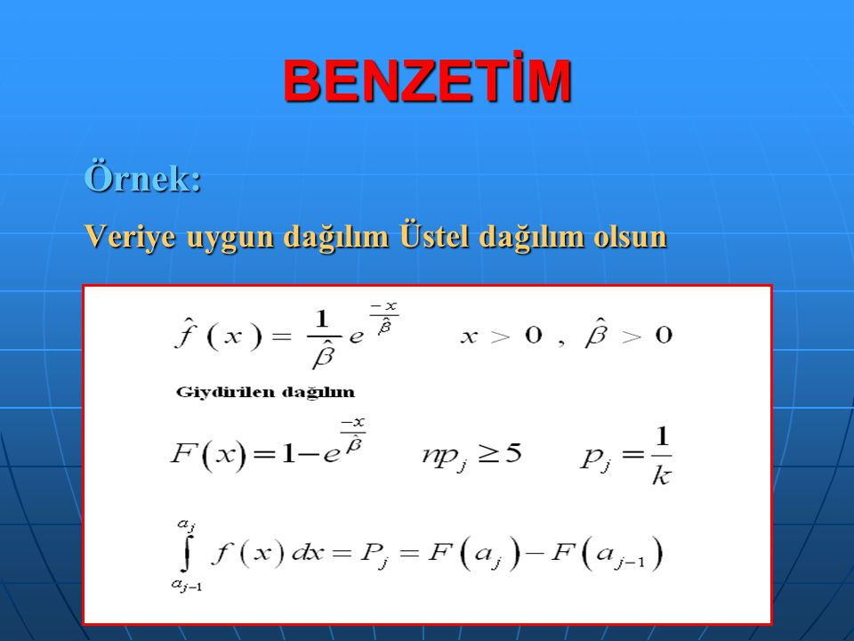 BENZETİM Üstel dağılım için ; a 0 = 0 a k = 