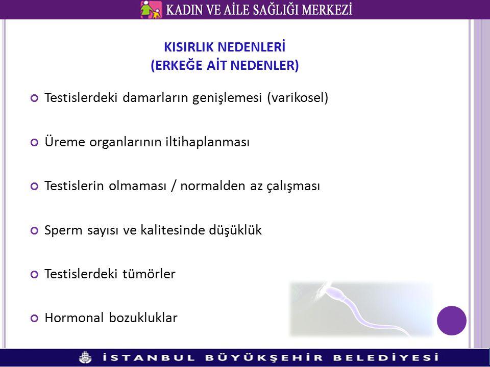 KADINDA TEDAVİYE YÖNELİK YAPILAN İŞLEMLER Öykü (cybh vs.) Fizik ve genital muayene (rahim ağzının,rahimin ve tüplerin değerlendirilmesi) Ultrason, laparoskopi, histereskopi, histerosalpingografi Hormon testleri (FSH,LH,TSH,T3,T4, prolaktin, progesteron… vs) Yumurtlamanın değerlendirilmesi Endometrial biyopsi
